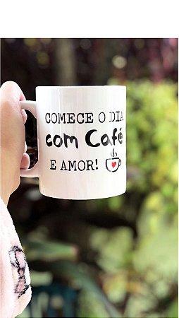 Caneca de Café 325 Ml - Comece o dia com Café e Amor
