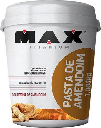 PASTA DE AMENDOIM (1,005KG) - Max Titanium