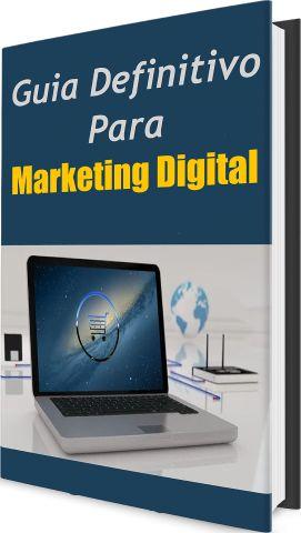 Guia Definitivo Para Marketing Digital