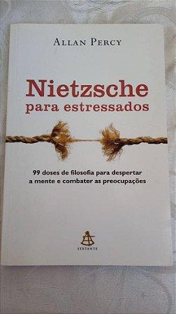 Allan Percy: Nietzsche para estressados
