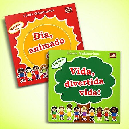 Vida, Divertida Vida! + Dia, Animado DIa!