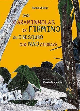 Das caraminholas de Firmino ou O besouro que não chorava - PRÉ-VENDA