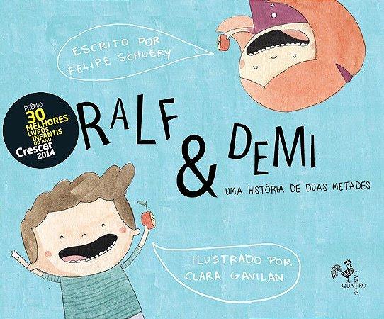 Ralf & Demi: uma história de duas metades