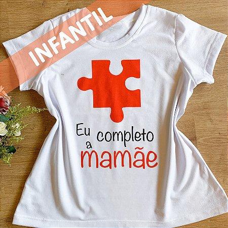 EU COMPLETO A MAMÃE MENINA - INFANTIL