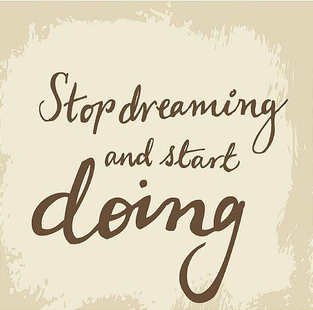 Quadro Stop Dreaming - 30x30