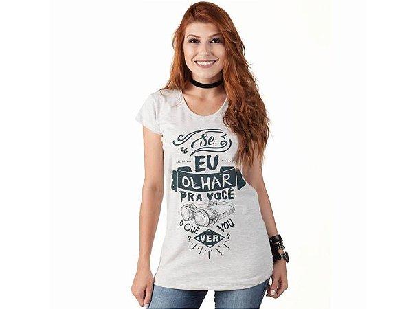 Camiseta Se Eu Olhar Pra Você