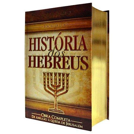História dos Hebreus (Edição de Luxo)