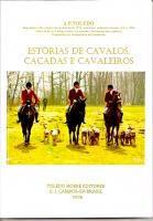 LIVRO ESTÓRIAS DE CAVALOS, CAÇADAS E CAVALEIROS