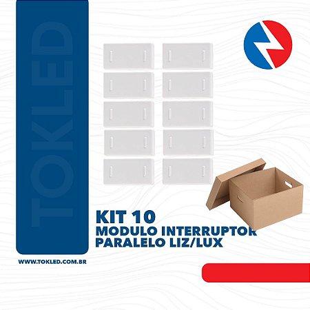 Kit 10 Módulos Interruptor Paralelo Liz/Lux