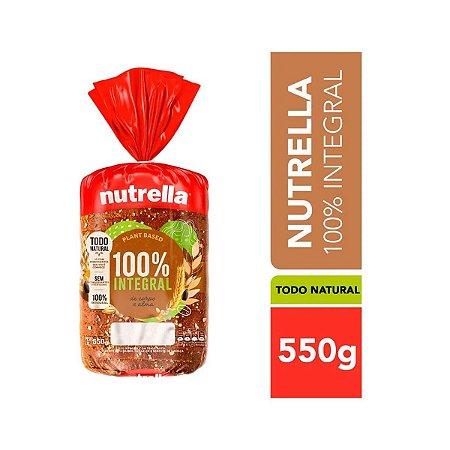 Pão Integral 100% Integral Nutrella 550g