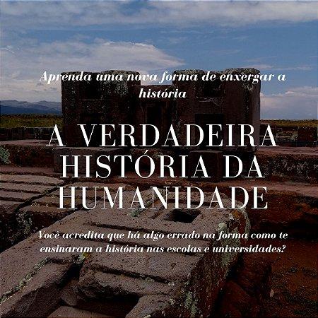 CURSO A VERDADEIRA HISTÓRIA DA HUMANIDADE