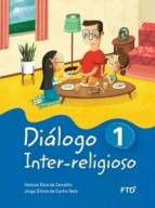DIÁLOGO INTER-RELIGIOSO - VOL. 1 - FTD (1º ANO)