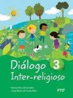 DIÁLOGO INTER-RELIGIOSO - VOL. 3 - FTD (3º ANO)
