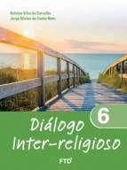 DIÁLOGO INTER-RELIGIOSO – VOL. 6 – FTD (6º ANO)