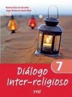 DIÁLOGO INTER-RELIGIOSO – VOL. 7 – FTD (7º ANO)