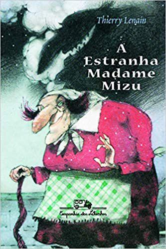 A Estranha Madame Mizú - Editora Cia Das Letrinhas