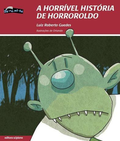 A Horrível História De Horroroldo - Editora Scipione