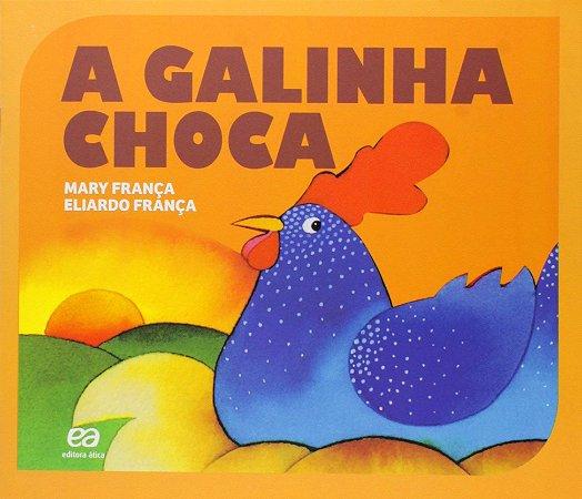 A Galinha Choca - Editora Ática