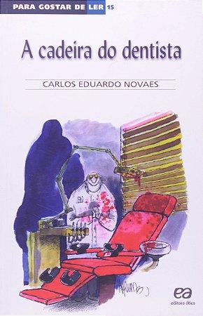 A Cadeira Do Dentista - Editora Ática