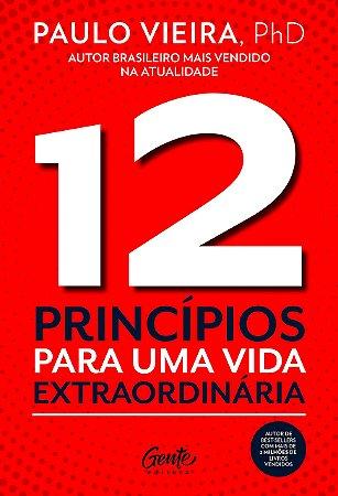 12 Princípios Para Uma Vida Extraordinária - Editora Curitib