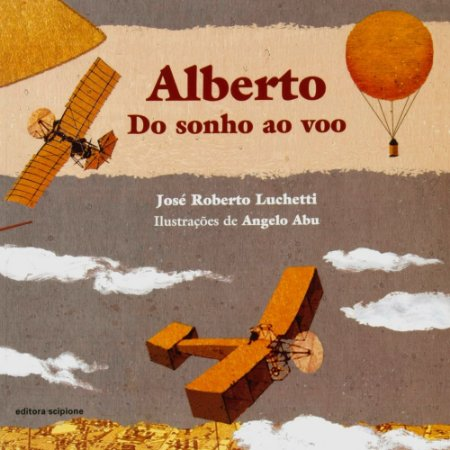 Alberto Do Sonho Ao Vôo - Editora Scipione