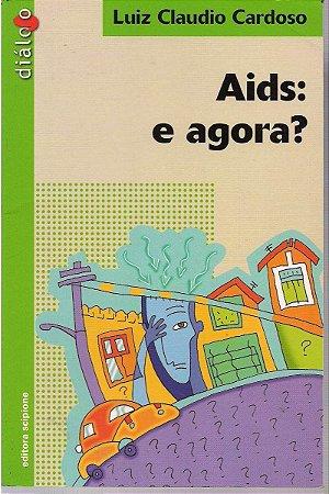 Aids E Agora - Editora Scipione
