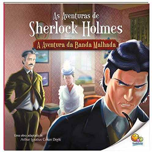 As Aventuras de Sherlock Holmes A Aventura da Banda Malhada