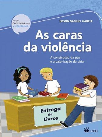 As Caras Da Violência - Editora Ftd