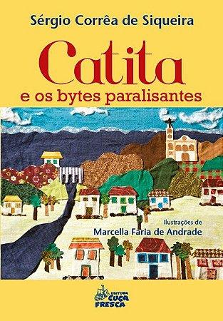 Catita E Os Bytes Paralisantes - Editora Cuca Fresca