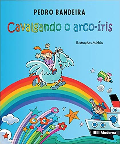 Cavalgando O Arco Íris - Editora Moderna