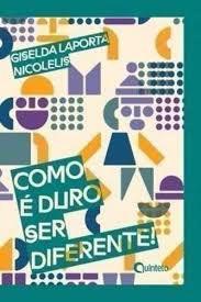 Como é Duro Ser Diferente - Editora Quinteto