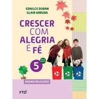 Crescer Com Alegria E Fé 5ºano - Editora Ftd