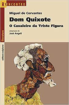 Dom Quixote O Cavaleiro Da Triste Figura - Editora Scipione
