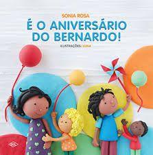 É o Aniversario do Bernardo! - Editora Dcl