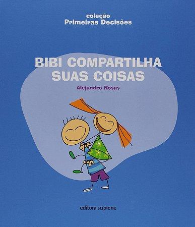Bibi Compartilha Suas Coisas - Editora Scipione