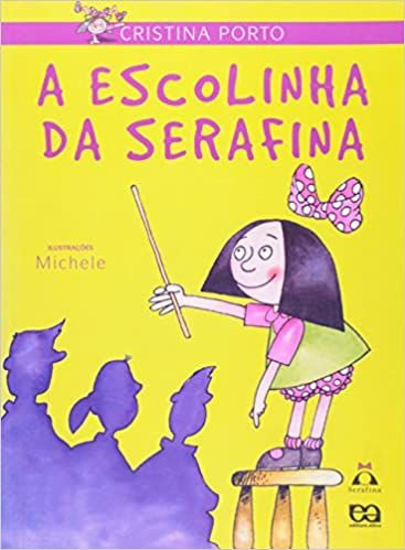 A Escolinha Da Serafina - Editora Ática