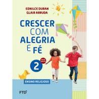 Crescer Com Alegria E Fé 2ºano - Editora Ftd