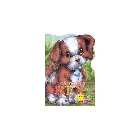Animais Recortados O Cãozinho Rex - Todo Livro
