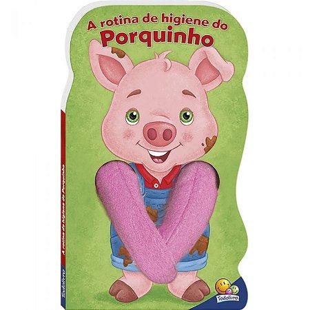 A Rotina de Higiene do Porquinho - Editora Todo Livro