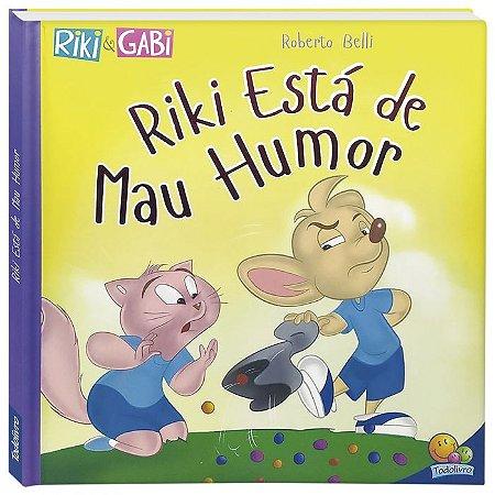 Riki Está de Mau Humor - Editora Todo Livro