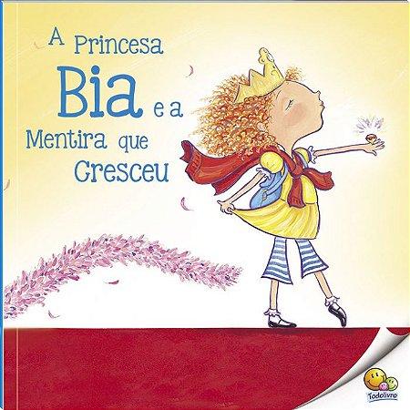A Princesa Bia e a Mentira que Cresceu - Todo Livro