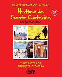 História De Santa Catarina Em Quadrinhos - Cuca Fresca