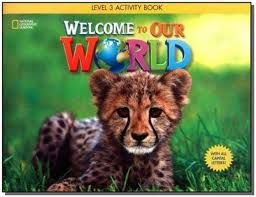 Welcome to Our World 3 Activity Book - Learning