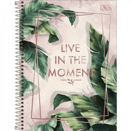Caderno Tilibra 10X1 Naturalis Live In The Moment 160 folhas