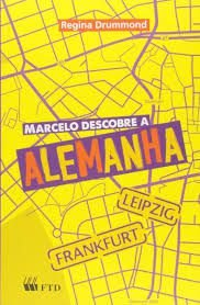 Marcelo Descobre A Alemanha - Ftd