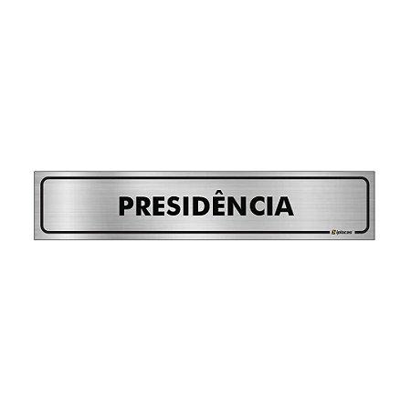 Placa Identificação - Presidência - Aluminio