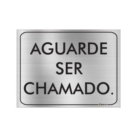 Placa - Aguarde Ser Chamado - Aluminio
