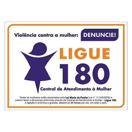 Placa - Violência contra a mulher: DENUNCIE Ligue 180