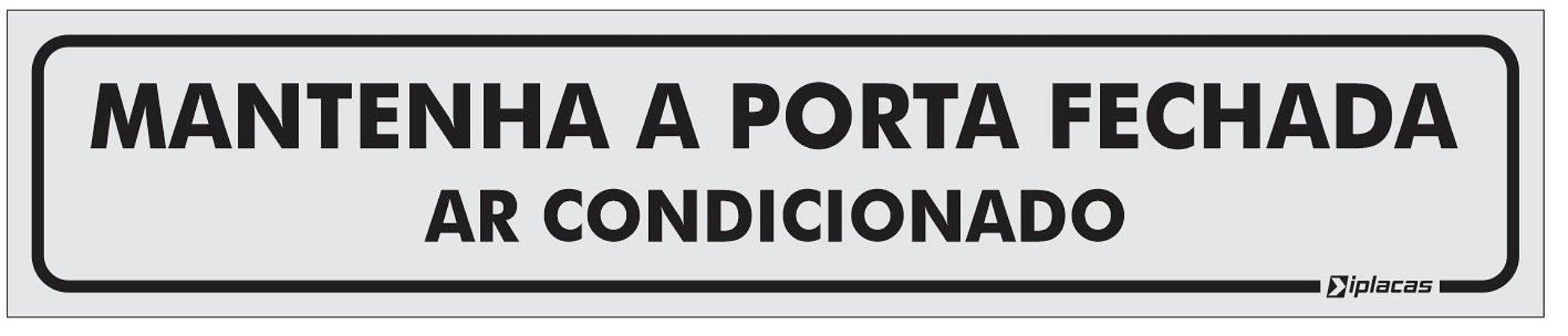 Placa Identificação Mantenha a Porta Fechada - Ar Condicionado - em PS 1mm