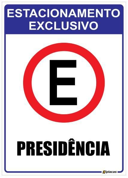 Placa Estacionamento Exclusivo para Presidência